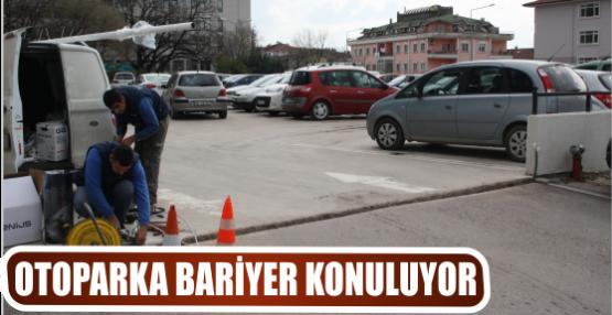 OTOPARKA BARİYER KONULUYOR