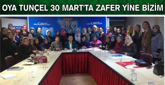 "Oya Tunçel "" 30 Mart' ta Zafer Yine Bizim"""