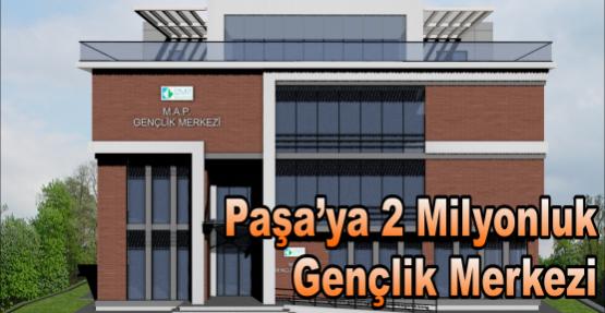 Paşa'ya 2 Milyonluk  Gençlik Merkezi
