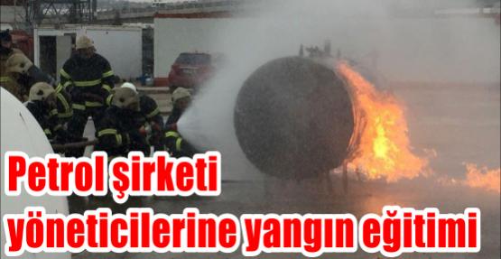 Petrol şirketi yöneticilerine yangın eğitimi