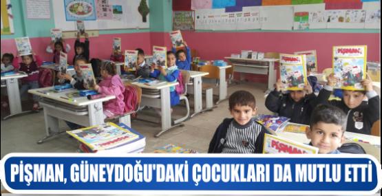 PİŞMAN, GÜNEYDOĞU'DAKİ ÇOCUKLARI DA MUTLU ETTİ
