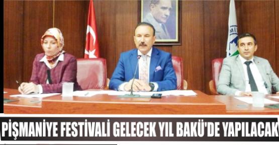 PİŞMANİYE FESTİVALİ GELECEK YIL BAKÜ'DE YAPILACAK