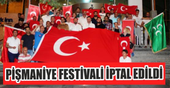 PİŞMANİYE FESTİVALİ İPTAL EDİLDİ