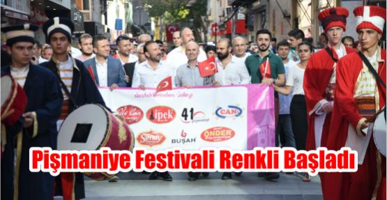 PİŞMANİYE FESTİVALİ RENKLİ BAŞLADI