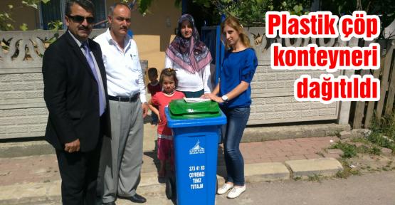 Plastik çöp konteyneri dağıtıldı