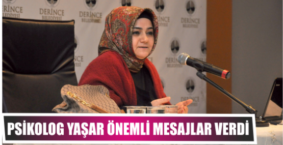 Psikolog Yaşar önemli mesajlar verdi