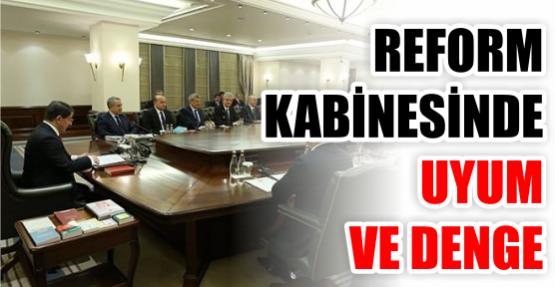 Reform kabinesinde uyum ve denge
