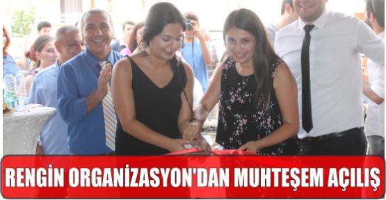 RENGİN ORGANİZASYON'DAN MUHTEŞEM AÇILIŞ..