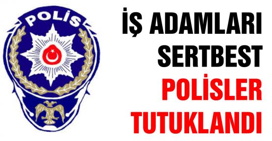 Rüşvetçi polisler tutuklandı