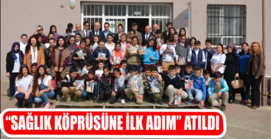 """""""SAĞLIK KÖPRÜSÜNE İLK ADIM"""" ATILDI"""