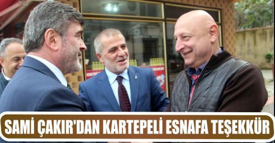 SAMİ ÇAKIR'DAN KARTEPELİ ESNAFA TEŞEKKÜR