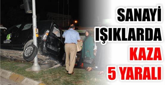 Sanayi ışıklarda kaza: 5 yaralı