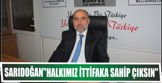 Sarıdoğan''Halkımız ittifaka sahip çıksın''