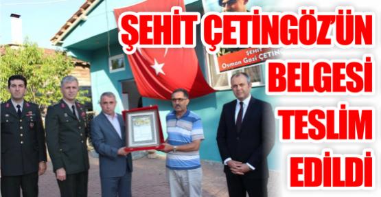 Şehit Çetingöz'ün belgesi Teslim edildi.