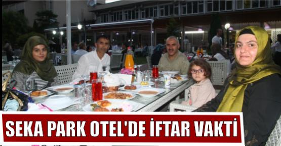 SEKA PARK OTEL'DE İFTAR VAKTİ