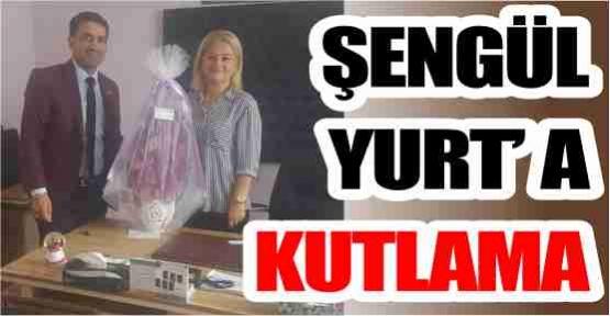 ŞENGÜL YURT'A KUTLAMA