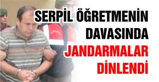 Serpil Öğretmenin Davasında Jandarmalar Dinlendi
