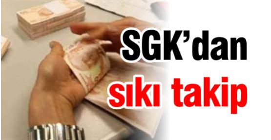 SGK'dan sıkı takip