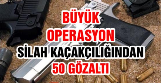 Silah Kaçakçılığı Operasyonu: 50 Gözaltı