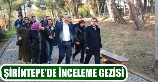 ŞİRİNTEPE'DE İNCELEME GEZİSİ