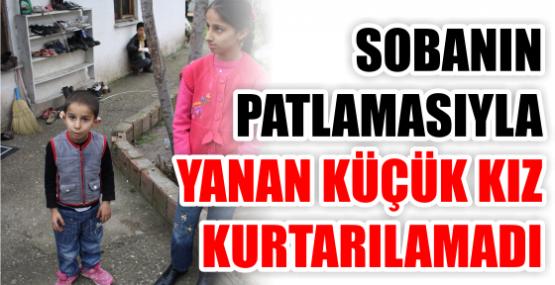 SOBA PATLAMASINDA BİR ÇOCUK ÖLDÜ
