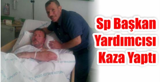 SP Başkan yardımcısı Kaza yaptı