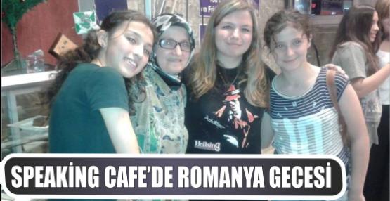 SPEAKİNG CAFE'DE ROMANYA GECESİ