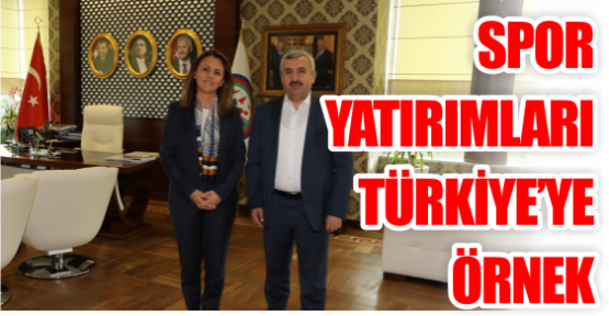 Spor yatırımları  Türkiye'ye örnek