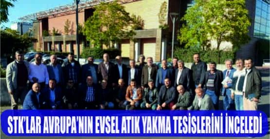 STK'LAR AVRUPA'NIN EVSEL ATIK YAKMA TESİSLERİNİ İNCELEDİ