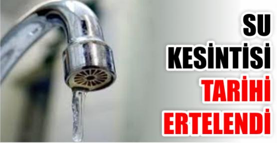 Su kesintileri ertelendi