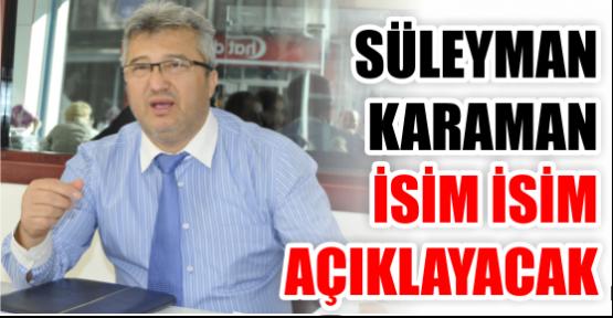 Süleyman Karaman, isim isim açıklayacak!