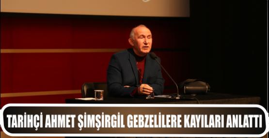 Tarihçi Ahmet Şimşirgil   Gebzelilere Kayıları anlattı