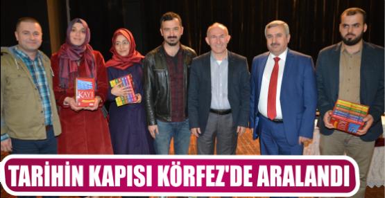 TARİHİN KAPISI KÖRFEZ'DE ARALANDI