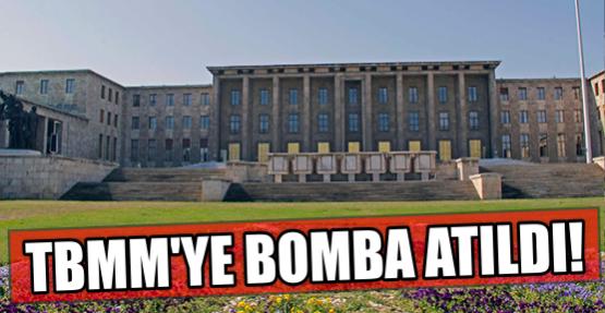 TBMM'YE BOMBA ATILDI!