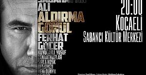 """FERHAT GÖÇER"""" ALDIRMA GÖNÜL"""" İÇİN KOCAELİ'DE GALA YAPACAK"""