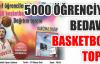 5000 ÖĞRENCİYE BEDAVA BASKETBOL TOPLU