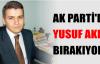 AKP'DE YUSUF AKIN BIRAKIYOR