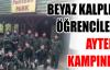BEYAZ KALPLER ÖĞRENCİLERİ AYTEPE KAMPINDA