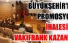 BÜYÜKŞEHİR'DE PROMOSYON İHALESİNİ VAKIFBANK KAZANDI..