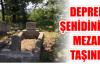 Deprem şehidinin mezarı Taşındı.