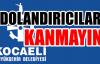 DOLANDIRICILARA KANMAYIN