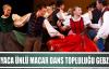 Dünyaca ünlü Macar dans topluluğu Gebze'de sahne alıyor