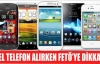 İKİNCİ EL TELEFON ALIRKEN FETÖ'YE DİKKAT !