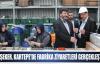 İLYAS ŞEKER, KARTEPE'DE FABRİKA ZİYARETLERİ GERÇEKLEŞTİRDİ