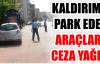 KALDIRIMA PARK EDEN ARAÇLARA CEZA YAĞDI