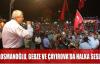 KARAOSMANOĞLU, GEBZE VE ÇAYIROVA'DA HALKA SESLENDİ