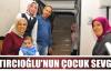 KATIRCIOĞLU'NUN ÇOCUK SEVGİSİ