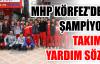 MHP Körfez'den şampiyon Takıma yardım sözü