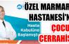 ÖZEL MARMARA HASTANESİ'NE ÇOCUK CERRAHİSİ