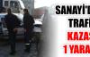 SANAYİ'DE TRAFİK KAZASI: 1 YARALI